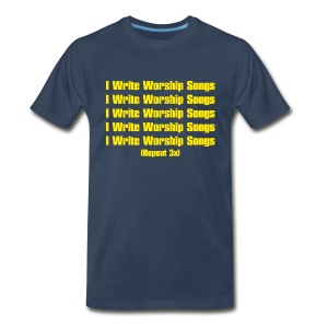 I Write Worship Songs (3x) - Men's Premium T-Shirt