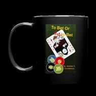 Mugs & Drinkware ~ Full Color Mug ~ *NEW* To Bet or Not To Bet Full Color Mug