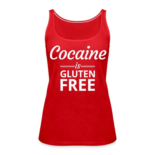 Cocaine is Gluten Free - Womens Tank Top - Women's Premium Tank Top