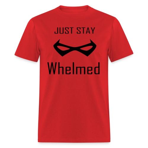 Just Stay Whelmed - Men's T-Shirt