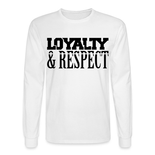Loyalty & Respect LongSleeve Tee - Men's Long Sleeve T-Shirt