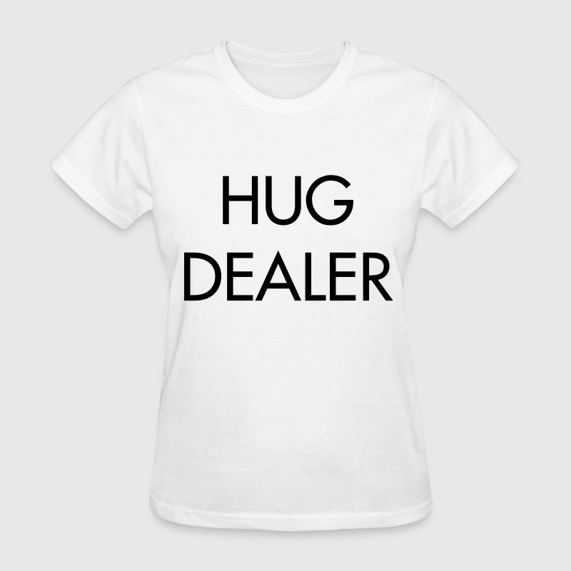 Hug Dealer - Women's T-Shirt