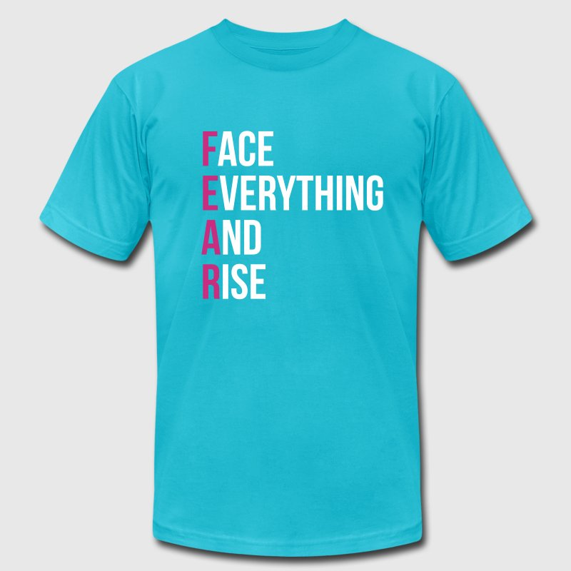 fear face everything and rise brave wise life T-Shirts - Men's T-Shirt by American Apparel