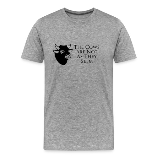 The Cows Are Not What They Seem - Men's T - Men's Premium T-Shirt