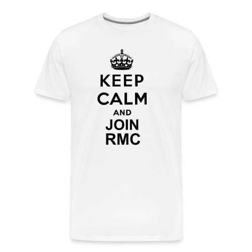 Keep Calm and join RMC - Men's Premium T-Shirt