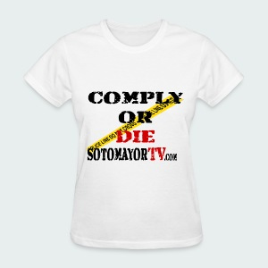 Comply or Die - Women's T-Shirt