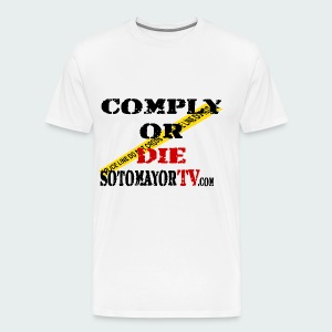 Up to 5XL- Comply or Die - Men's Premium T-Shirt
