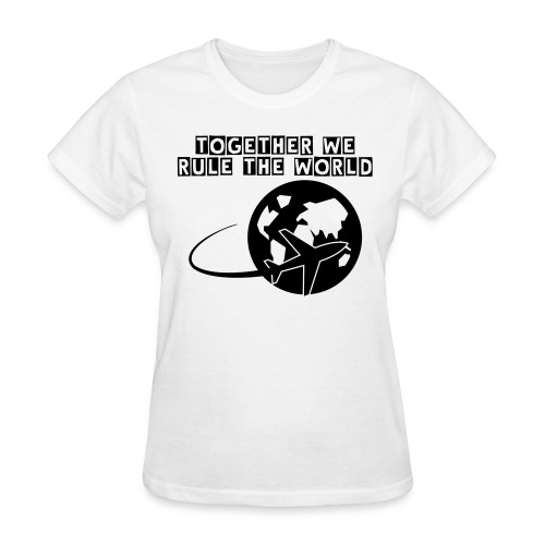 Together We Rule the World - Women's T-Shirt