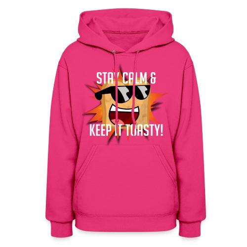 Women's Stay Calm & Keep it Toasty Sweatshirt - Women's Hoodie