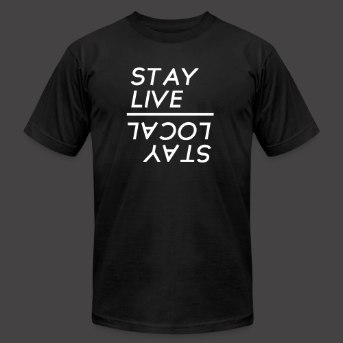 Stay Live Stay Local - Men's Fine Jersey T-Shirt