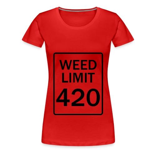 Weed Limit 420 - Women's Tee   - Women's Premium T-Shirt