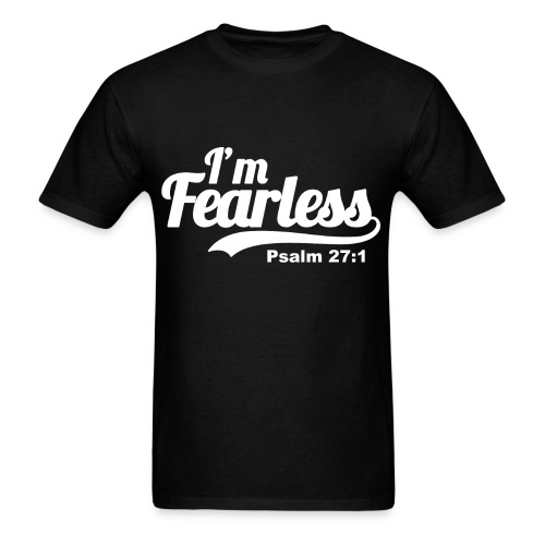 I'm fearless Psalm 27:1 T-Shirts - Men's T-Shirt