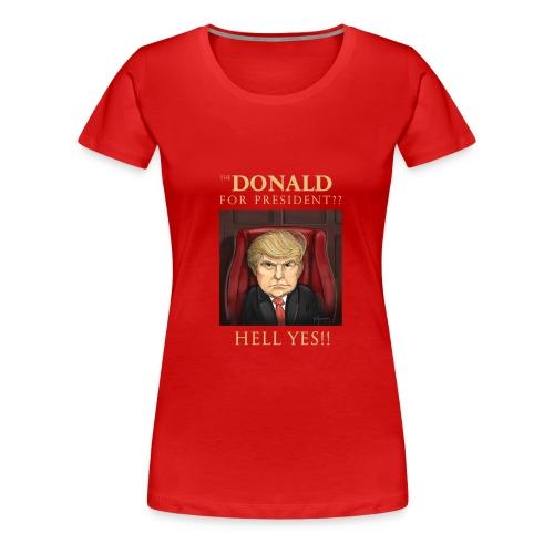 Donald Trump Woman's T- Shirt - Women's Premium T-Shirt