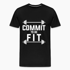 Commit to be fit T-Shirts