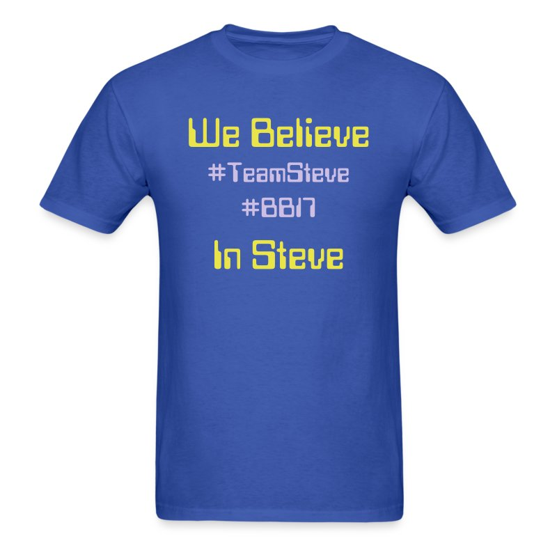 We Believe In Steve - Men's T-Shirt