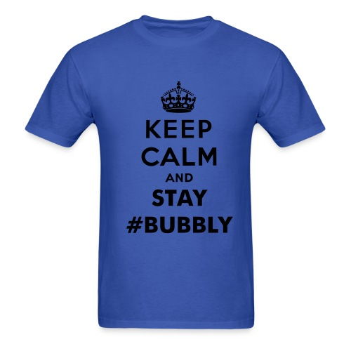 STAY BUBBLY - Men's T-Shirt