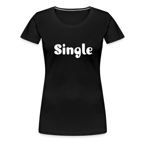 Single1 - Women's Premium T-Shirt