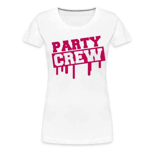 Party Crew - Women's Premium T-Shirt