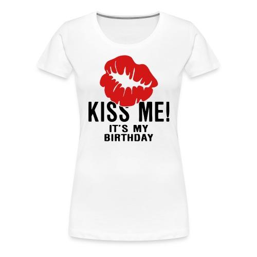 Its My Birthday - Women's Premium T-Shirt