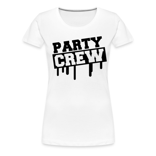 Party Crew - Women's Premium T-Shirt