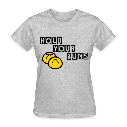 HOLD YOUR BUNS Women's Shirt - Women's T-Shirt