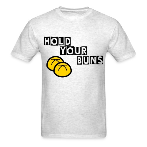 HOLD YOUR BUNS Men's Shirt - Men's T-Shirt