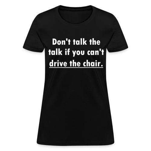 Drive the Chair Women's Cut Tee - Women's T-Shirt