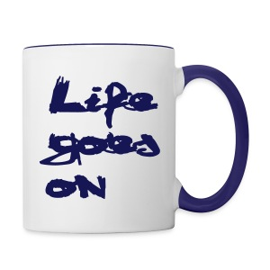 Life goes on Contrast Coffee Mug - Contrast Coffee Mug