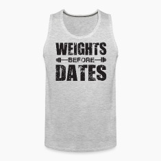 Weights Before Dates Tank Tops