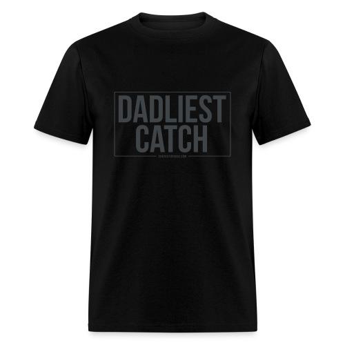 Dadliest Catch - Men's T-Shirt