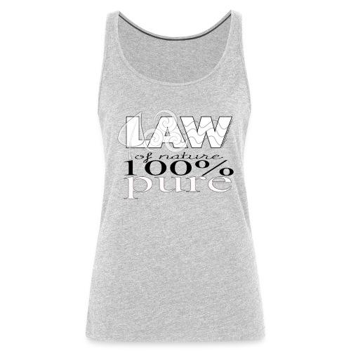 LAW of Nature 100% Pure Tank - Women's Premium Tank Top