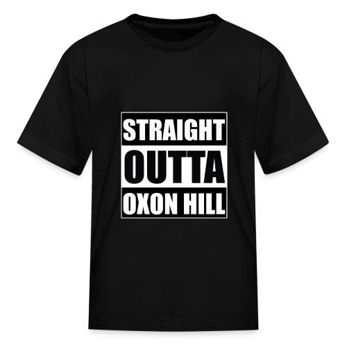 STRAIGHT OUTTA OXON HILL - Kids' T-Shirt