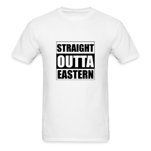 STRAIGHT OUTTA EASTERN - Men's T-Shirt