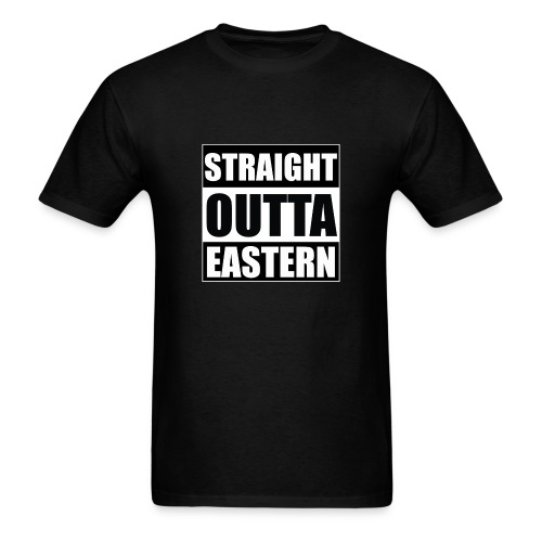 STRAIGHT OUTTA EASTERN - Men's T-Shirt