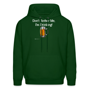 Don't Bother Me I'm Drinking Men's Hoodie - Men's Hoodie