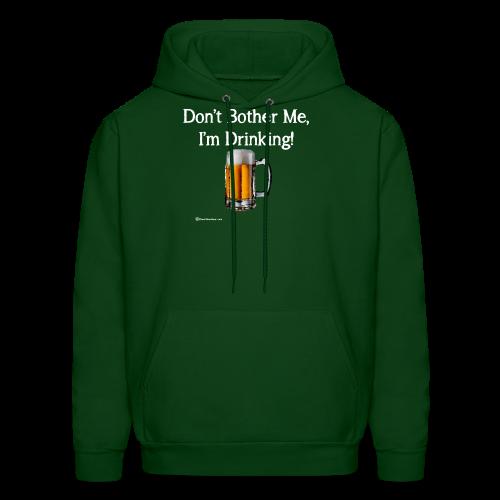 Don't Bother Me I'm Drinking Men's Hoodie - Men's Hoodie