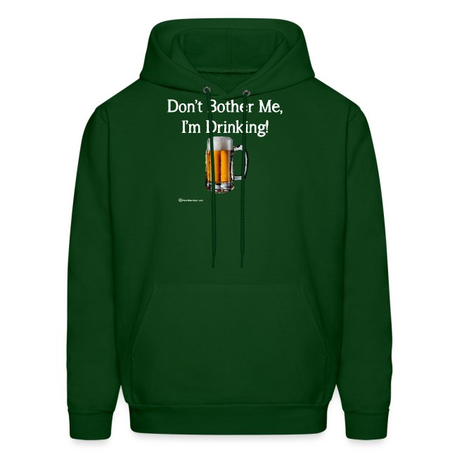 Don't Bother Me I'm Drinking Men's Hoodie