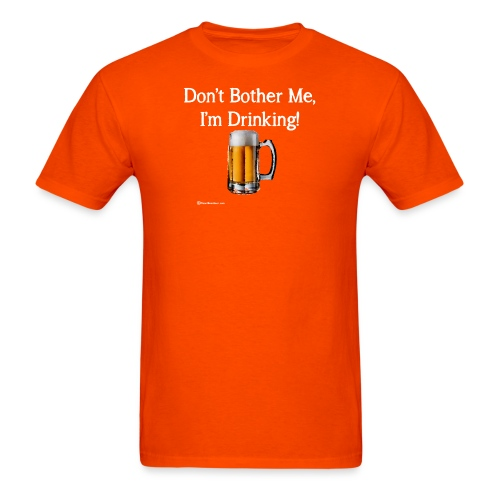 Don't Bother Me I'm Drinking Men's T-Shirt - Men's T-Shirt