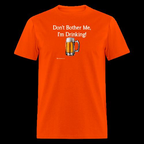 Don't Bother Me I'm Drinking Men's T-Shirt - Men's T-Shirt