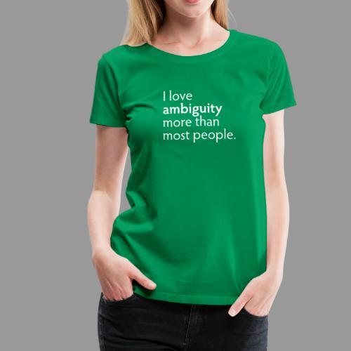 Ambiguity - Women's Premium T-Shirt