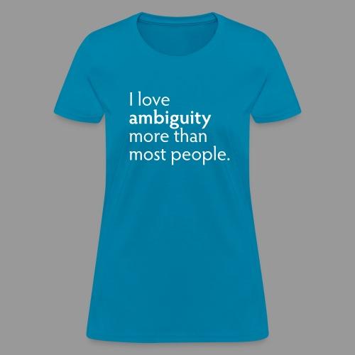 Ambiguity - Women's T-Shirt