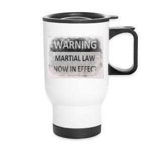 Martial Law - Travel Mug
