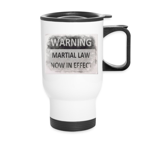 Martial Law - Travel Mug