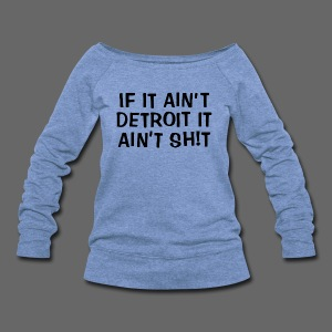 If It Ain't Detroit - Women's Wideneck Sweatshirt