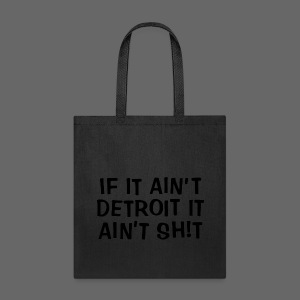 If It Ain't Detroit - Tote Bag