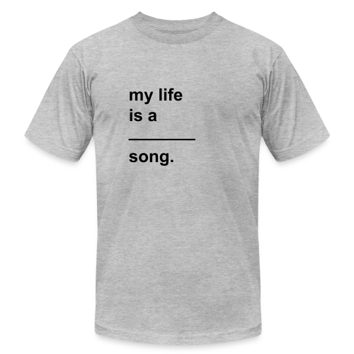 My life is a ____ (fill it in!) song. - Men's  Jersey T-Shirt