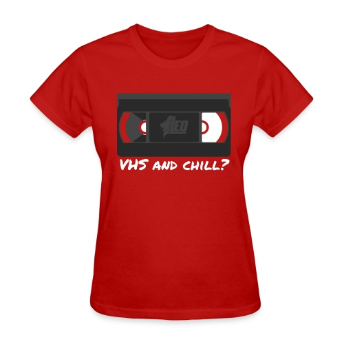 VHS and Chill? [Female] - Women's T-Shirt