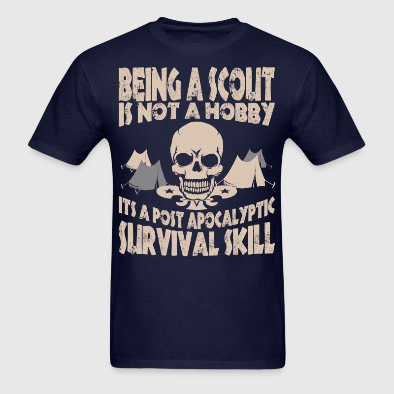 Being Scout Is Not A Hobby Its A Post Apocalyptic - Men's T-Shirt
