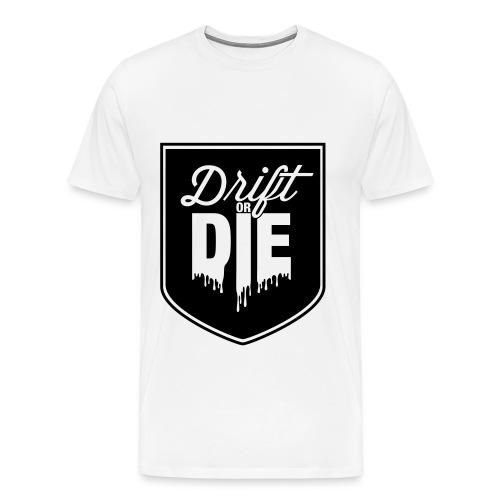 Drift or Die - Men's Premium T-Shirt