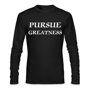 PURSUE GREATNESS LONG SLEEVE - Men's Long Sleeve T-Shirt by Next Level